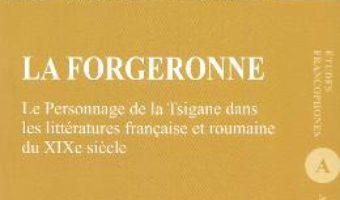 Cartea La forgeronne – Paula Toporas (download, pret, reducere)