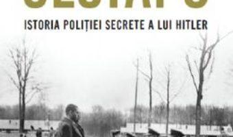 Cartea Gestapo. Istoria politiei secrete a lui Hitler – Rupert Butler (download, pret, reducere)