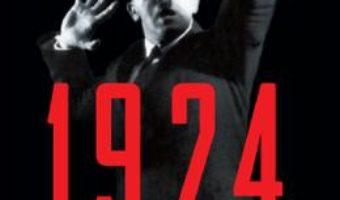 Cartea 1924, anul care l-a creat pe Hitler – Peter Ross Range (download, pret, reducere)