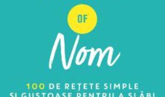 Cartea Pinch of Nom. 100 de retete simple si gustoase pentru a slabi – Kate Allinson, Kay Featherstone (download, pret, reducere)