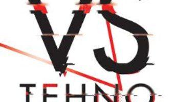 Cartea Oameni vs Tehnologie – Jamie Bartlett (download, pret, reducere)