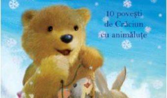 Cartea Magia iernii. 10 povesti de Craciun cu animalute (download, pret, reducere)