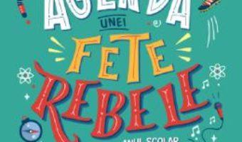 Cartea Agenda unei fete rebele anul scolar 2019-2020 – Francesca Cavallo (download, pret, reducere)