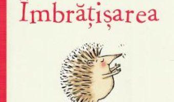 Cartea Imbratisarea – Eoin McLaughlin, Polly Dunbar (download, pret, reducere)