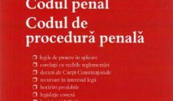 Cartea Codul penal. Codul de procedura penala. Act. la 27 septembrie 2019 (download, pret, reducere)