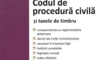 Cartea Codul de procedura civila si taxele de timbru. Act. la 10 octombrie 2019 (download, pret, reducere)