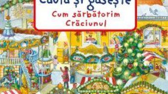 Cartea Cauta si gaseste. Cum sarbatorim Craciunul – Susanne Gernhauser, Anne Suess (download, pret, reducere)
