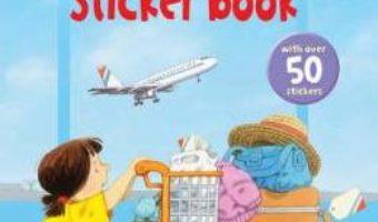 Cartea Usborne First Experiences Going on a Plane Sticker Book – Anne Civardi (download, pret, reducere)
