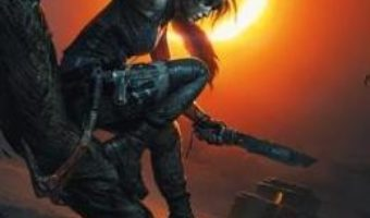 Cartea Shadow of the Tomb Raider The Official Art Book – Paul Davies (download, pret, reducere)