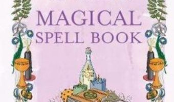 Cartea The Green Wiccan Magical Spell Book: A Compendium of Magical Knowledge – Silja (download, pret, reducere)