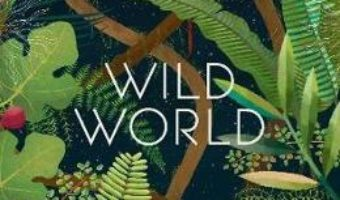 Cartea Wild World – Angela McAllister (download, pret, reducere)