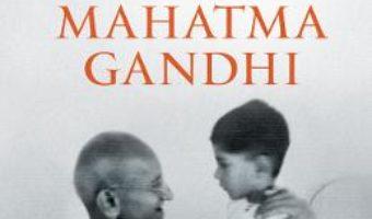 Cartea Darul maniei si alte lectii de la bunicul meu Mahatma Gandhi – Arun Gandhi (download, pret, reducere)