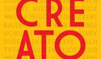 Cartea Creatorii. De la Chaucer si Durer la Picasso si Disney – Paul Johnson (download, pret, reducere)