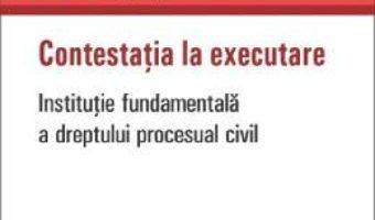 Cartea Contestatia la executare – Catalin Lunganasu (download, pret, reducere)