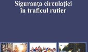 Cartea Siguranta circulatiei in traficul rutier – Marius Teodorescu (download, pret, reducere)