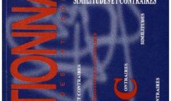 Cartea Dictionar de sinonime si antonime al limbii franceze – Ala Bujor (download, pret, reducere)