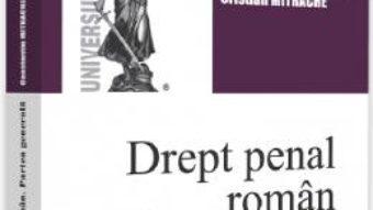 Cartea Drept penal roman. Partea generala Ed.3 – Constantin Mitrache, Cristian Mitrache (download, pret, reducere)