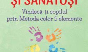Cartea Copii fericiti si sanatosi – Robin Ray Green (download, pret, reducere)