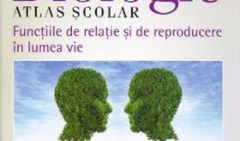 Cartea Biologie. Atlas scolar. Functiile de relatie si de reproducere in lumea vie – Silvia Olteanu (download, pret, reducere)