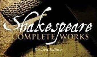 Cartea Arden Shakespeare Complete Works – William Shakespeare (download, pret, reducere)