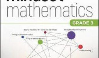 Cartea Mindset Mathematics: Visualizing and Investigating Big Ideas, Grade 3 – Jo Boaler, Jen Munson, Cathy Williams (download, pret, reducere)
