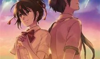 Cartea your name., Vol. 1 – Makoto Shinkai (download, pret, reducere)