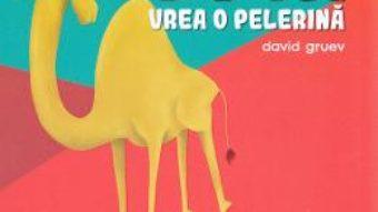 Cartea Camila Luca vrea o pelerina – David Gruev (download, pret, reducere)