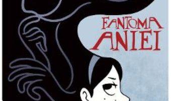 Cartea Fantoma Aniei – Vera Brosgol (download, pret, reducere)