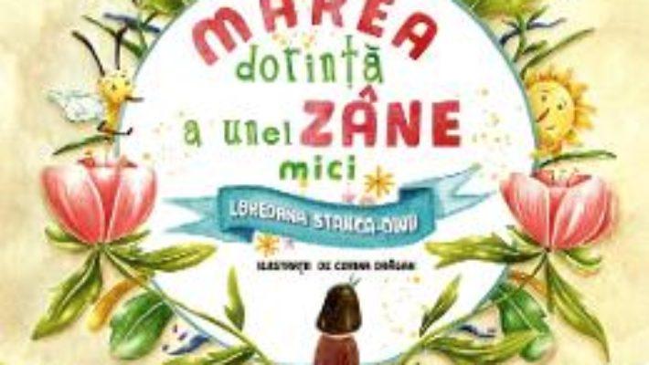 Cartea Marea dorinta a unei zane mici – Loredana Stanca-Dinu (download, pret, reducere)