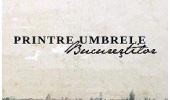 Cartea Printre umbrele Bucurestilor – Stefan Seclaman (download, pret, reducere)
