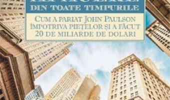 Cartea Cea mai mare afacere din toate timpurile – Gregory Zuckerman (download, pret, reducere)