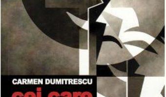 Cartea Cei care nu mint – Carmen Dumitrescu (download, pret, reducere)