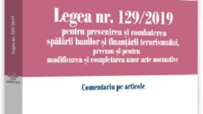 Cartea Legea nr.129 din 2019 pentru prevenirea si combaterea spalarii banilor – Mihai Adrian Hotca, Elena Hach (download, pret, reducere)