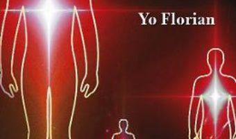 Cartea Sufletul, sursa nemuririi – Yo Florian (download, pret, reducere)