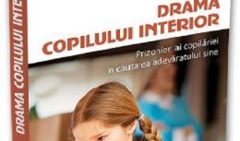 Cartea Drama copilului interior – Alice Miller (download, pret, reducere)