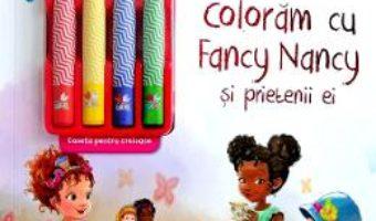 Cartea Disney: Fancy Nancy. Coloram cu Fancy Nancy si prietenii ei (download, pret, reducere)