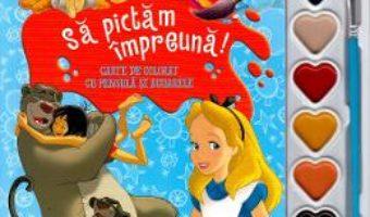 Cartea Disney: Sa pictam impreuna! Carte de colorat cu pensula si acuarele (download, pret, reducere)