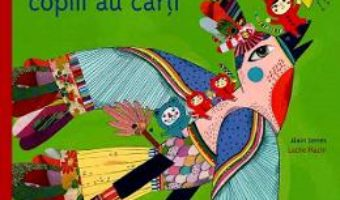 Cartea Pasarile au aripi, copiii au carti – Alain Serres (download, pret, reducere)