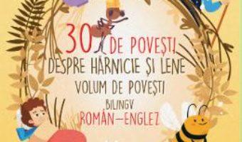 Cartea 30 de povesti despre harnicie si lene. Editie romana-engleza (download, pret, reducere)