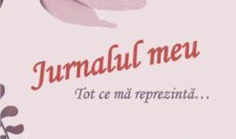 Cartea Jurnalul meu. Tot ce ma reprezinta… Flori – Lengyel Orsolya (download, pret, reducere)