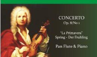 Cartea Anotimpurile: Primavara. Pentru Nai si Pian – Antonio Vivaldi (download, pret, reducere)