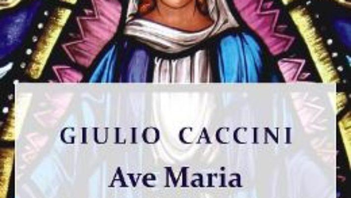 Cartea Ave Maria. Pentru cvartet de coarde – Giulio Caccini (download, pret, reducere)