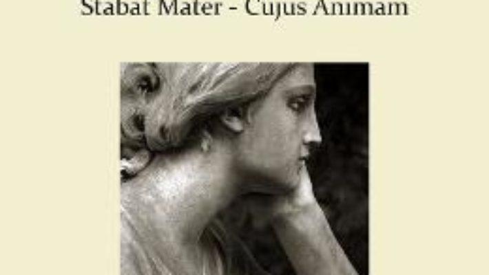 Cartea Stabat Mater – Cujus Animam. Pentru cvartet de coarde – Gioacchino Rossini (download, pret, reducere)