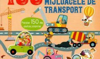 Cartea 100 de curiozitati despre mijlocele de transport (download, pret, reducere)