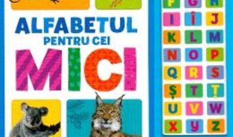 Cartea Alfabetul pentru cei mici. 30 butoane sonore (download, pret, reducere)
