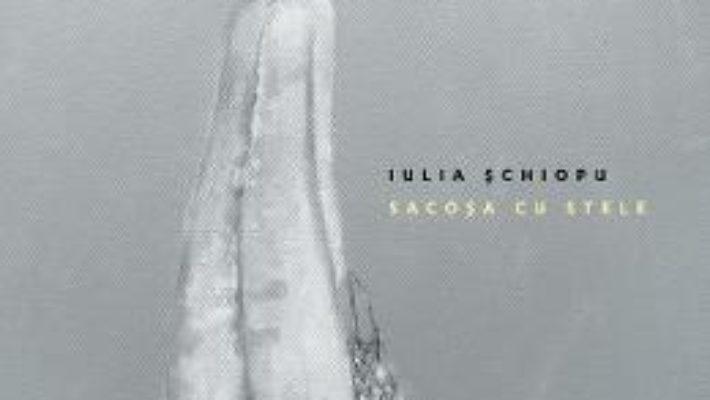 Cartea Sacosa cu stele – Iulia Schiopu (download, pret, reducere)
