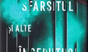 Cartea Sfarsitul si alte inceputuri. Povesti din viitor – Veronica Roth (download, pret, reducere)