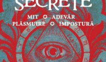 Cartea Societati secrete. Mit, adevar, plasmuire, impostura – Dominique Labarriere (download, pret, reducere)