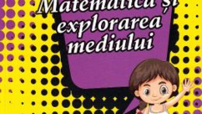 Cartea Matematica si explorarea mediului – Clasa pregatitoare – Pregatire pentru concursuri – Georgiana Gogoescu (download, pret, reducere)