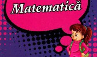 Cartea Matematica – Clasa 3 – Pregatire pentru concursuri – Georgiana Gogoescu (download, pret, reducere)